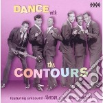Contours - Dance With The Contours cd musicale di Contours The