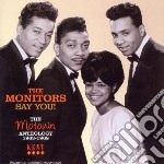 Monitors - Say You! The Motown Anthology 1963-1968 cd musicale di The monitors + 12 b.