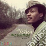 George Jackson - Don't Count Me Out cd musicale di Jackson George