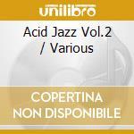Acid jazz vol.2 cd musicale di Artisti Vari