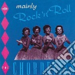 Chordettes - Mainly Rock 'n' Roll cd musicale di Chordettes
