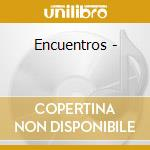 ENCUENTROS - cd musicale di JUAN PENA LEBRIJANO