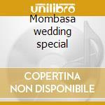 Mombasa wedding special cd musicale di Maulidi & musical pa