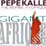 Pepe Kalle - Gigantafrique! cd musicale di Kalle Pepe