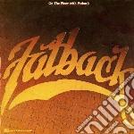 Fatback - On The Floor cd musicale di The Fatback band