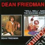 Dean Friedman - Dean Friedman/well Wellsaid The Rocking cd musicale di Friedman Dean