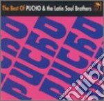 Pucho & The Latin Soul Brothers - The Best Of cd musicale di Pucho & his latin so