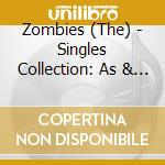 Zombies - Singles Collection: As & Bs cd musicale di ZOMBIES