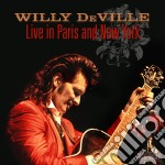 Willy Deville - Live In Paris And New York cd musicale di Willy Deville