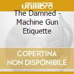 Machine gun etiquette - damned cd musicale di The Damned