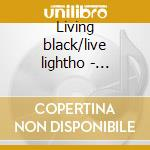 Living black/live lightho - earland charles cd musicale di Charles Earland