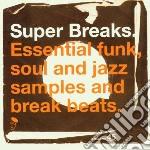 Super Breaks cd musicale di ARTISTI VARI