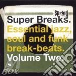SUPER BREAKS VOL.2 cd musicale di ARTISTI VARI