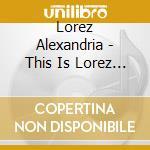 Lorez Alexandria - This Is Lorez Plus Lorez Sings Pres cd musicale di ALEXANDRIA LOREZ
