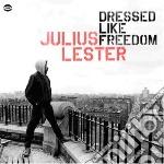 Julius  Lester - Dressed Like Freedom cd musicale
