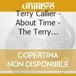 Terry Callier - About Time - The Terry Callier Story 196 cd musicale di CALLIER TERRY