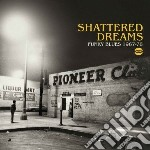 Shattered Dreams - Funky Blues 1967-1978 cd musicale di Dreams Shattered