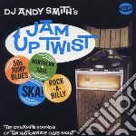 Dj Andy Smith S Jam Up Twist cd musicale di Dj andy smith