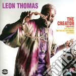 Leon Thomas - The Creator 1969-1973 cd musicale di Leon Thomas