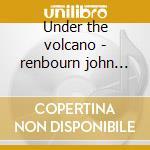 Under the volcano - renbourn john grossman stefan cd musicale di Stefan grossman & john renbour