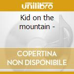 Kid on the mountain - cd musicale di Baker Duck