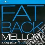 Fatback - Mellow cd musicale di Band Fatback
