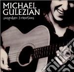 Michael Gulezian - Unspoken Intentions cd musicale di Michael gulezian + 2