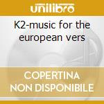 K2-music for the european vers cd musicale di Hans Zimmer