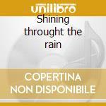 Shining throught the rain cd musicale di Sledge Percy