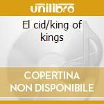 El cid/king of kings cd musicale di Ost