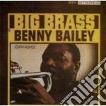 Benny Bailey - Big Brass cd musicale di Benny Bailey