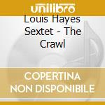 Crawl, the / sextet cd musicale di Louis Hayes