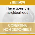 There goes the neighborhood cd musicale