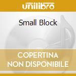 SMALL BLOCK cd musicale di BIG DRILL CAR