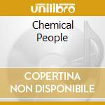 CHEMICAL PEOPLE cd musicale di CHEMICAL PEOPLE