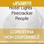 Firecracker people cd musicale di Lights Hotel