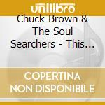 Chuck Brown & The Soul Searchers - This Is A Journey...into Time cd musicale di BROWN CHUCK