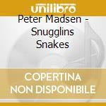 Peter Madsen - Snugglins Snakes cd musicale di Madsen Peter