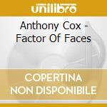 Anthony Cox - Factor Of Faces cd musicale di Anthony cox & ralph peterson 4