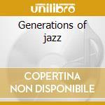 Generations of jazz cd musicale di Peters Gregoire