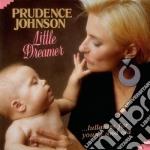Prudence Johnson - Little Dreamer cd musicale di Johnson Prudence