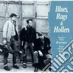 Blues, Rags & Hollers cd musicale di John korner/dave ray/toni glov