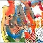 Greg Brown - Further In cd musicale di Greg Brown