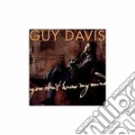 Guy Davis - You Din't Know My Mind cd musicale di Guy Davis