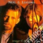 Neal & Leandra - Stranger To My Kin cd musicale di Neal & leandra