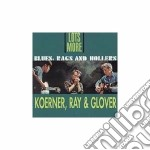 Lots More Blues, Rags & Hollers cd musicale di Ray & glover Koerner