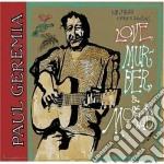 Paul Geremia - Love, Murder & Mosquitos cd musicale di GEREMIA PAUL