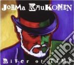 Jorma Kaukonen - River Of Time cd musicale di KAUKONEN JORMA