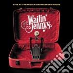 Wailin' Jennys - Live Mauch Chunk Opera cd musicale di The wailin' jennys