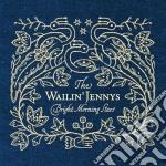 Bright morning stars cd musicale di Wailin'jennys The